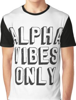 Alpha Vibes Only Graphic T-Shirt