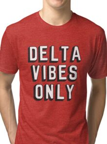 Delta Vibes Only Tri-blend T-Shirt