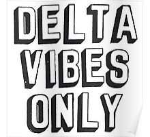 Delta Vibes Only Poster