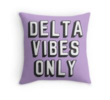 Delta Vibes Only Throw Pillow