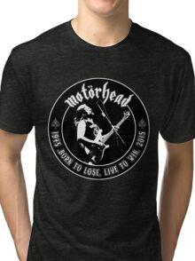 Motorhead (Born to lose) Tri-blend T-Shirt
