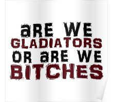 Are We Gladiators Or Are We Bitches? Poster