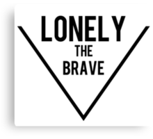 Lonely the brave Canvas Print