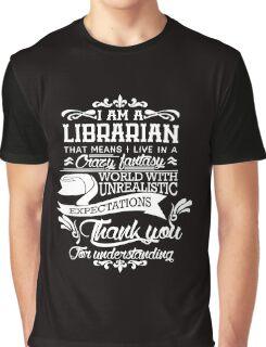 I am a Librarian Graphic T-Shirt