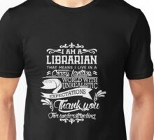 I am a Librarian Unisex T-Shirt