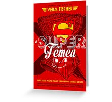 A Super Femea Greeting Card