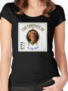 Dr. Drengus: For Your Health Women's Fitted Scoop T-Shirt