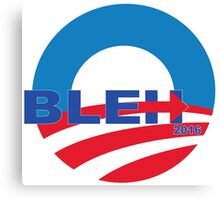 Bleh for President! Canvas Print