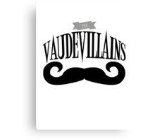 The Vaudevillains Canvas Print