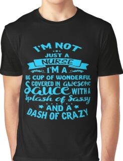 I'm Not Just A NURSE Graphic T-Shirt