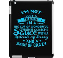 I'm Not Just A NURSE iPad Case/Skin