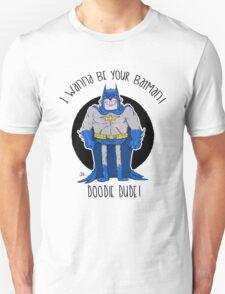 "I wanna be your ""Batman"" Unisex T-Shirt"