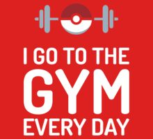 Pokemon Go // I Go To The Gym Every Day // Pokemon Gifts // Funny Quotes One Piece - Long Sleeve