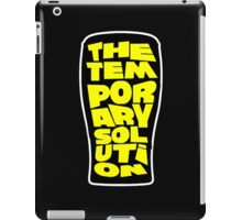 Beer, The Temporary Soloution.  iPad Case/Skin
