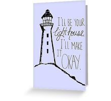 I'll be your lighthouse Greeting Card