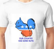 OUR COUNTRY HAS GONE NUTS Unisex T-Shirt