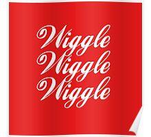 Wiggle Wiggle Wiggle Poster