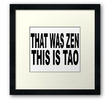 that was zen Framed Print