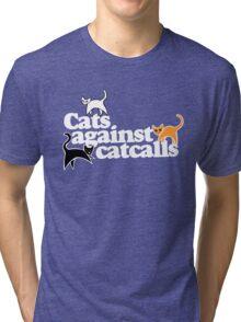 Cats against catcalls Tri-blend T-Shirt