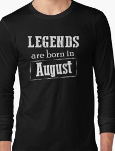 Legends Are Born In August T-shirt Long Sleeve T-Shirt