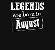 Legends Are Born In August T-shirt Unisex T-Shirt