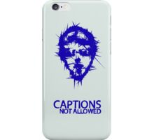 captions not allowed iPhone Case/Skin