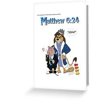Matthew 6:24 Greeting Card