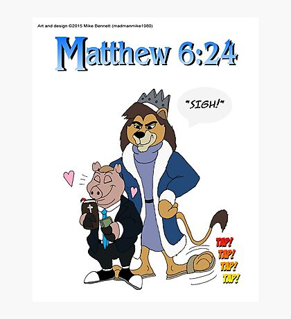 Matthew 6:24 Photographic Print