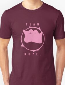 Team Nope. - Pokemon Unisex T-Shirt