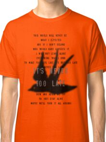 Never Too Late Classic T-Shirt