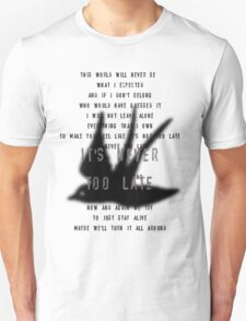 Never Too Late Unisex T-Shirt