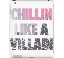 Chillin like a Villain iPad Case/Skin