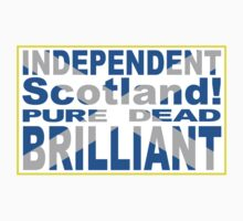 Independent Scotland Pure, Dead, Brilliant Kids Clothes