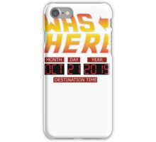 Back to the Future Day - I Was there iPhone Case/Skin