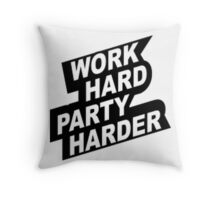 Work Hard Party Harder Throw Pillow