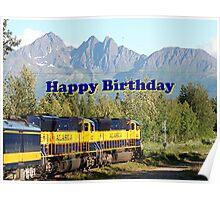 Happy Birthday: Alaska Railroad & mountains Poster