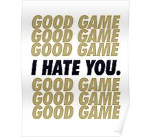 Saints Good Game I Hate You Poster