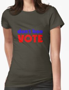 Don't boo; vote. T-Shirt