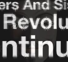 Brothers and sisters, the revolution continues Sticker