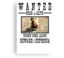 Wanted Chicken Leader Canvas Print