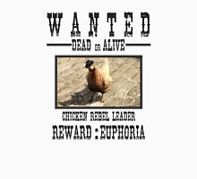 Wanted Chicken Leader Unisex T-Shirt