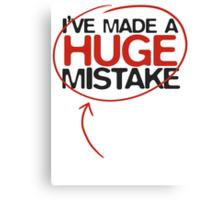 Huge Mistake Canvas Print