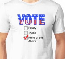 Vote None of the Above  Unisex T-Shirt
