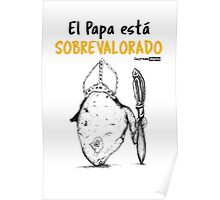 El Papa está sobrevalora / The Pope is Over rated Poster