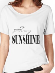 Good Morning Sunshine Women's Relaxed Fit T-Shirt