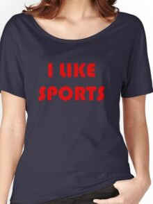 I Like Sports Women's Relaxed Fit T-Shirt