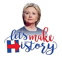HRC Let's Make History! Photographic Print