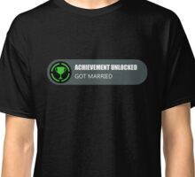 Achievement Unlocked: Got Married  Classic T-Shirt