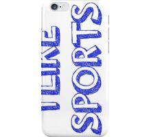 I Like Sports iPhone Case/Skin