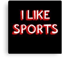 I Like Sports Canvas Print